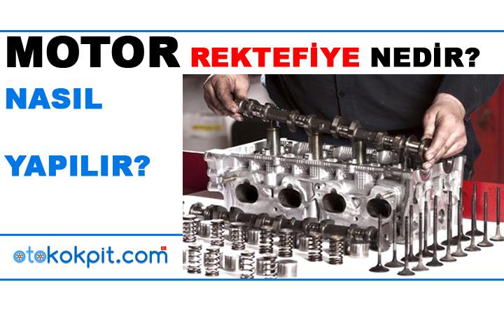 Motor Rektifiye Nedir?